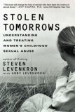 Stolen Tomorrows Understanding and Treating Womens Childhood Sexual Abuse 1st 2008 9780393332018 Front Cover