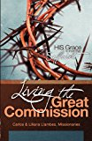 Living the Great Commission His Grace Is More Than Sufficient 2012 9781624877018 Front Cover