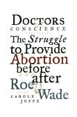 Doctors of Conscience : The Struggle to Provide Abortion Before and after Roe vs. Wade 1996 9780807021019 Front Cover