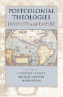 Postcolonial Theologies Divinity and Empire 1st 2004 9780827230019 Front Cover