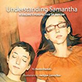 Understanding Samantha: a Sibling's Perspective of Autism 2013 9781481994019 Front Cover