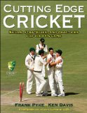 Cutting Edge Cricket Skills, Strategies, and Practices for Today's Game 1st 2010 9780736079020 Front Cover