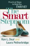 Smart Stepmom Practical Steps to Help You Thrive 1st 2009 9780764207020 Front Cover