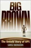 Big Brown The Untold Story of UPS 2007 9780787994020 Front Cover