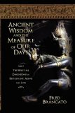 Ancient Wisdom and the Measure of Our Days The Spiritual Dimensions of Retirement, Aging and Loss 2009 9781606937020 Front Cover