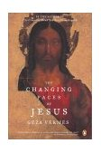 Changing Faces of Jesus 2002 9780142196021 Front Cover