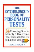 Psychologist's Book of Personality Tests 24 Revealing Tests to Identify and Overcome Your Personal Barriers to a Better Life 1st 2000 9780471371021 Front Cover