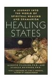 Healing States A Journey into the World of Spiritual Healing and Shamanism 1st 1987 9780671632021 Front Cover