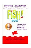 Fish! A Remarkable Way to Boost Morale and Improve Results 2000 9780786866021 Front Cover