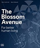 Blossom Avenue For Better Human Living 2014 9788857221021 Front Cover