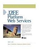 J2EE Platform Web Services 2003 9780131014022 Front Cover