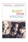 Right from Wrong Instilling a Sense of Integrity in Your Child 2003 9780738208022 Front Cover