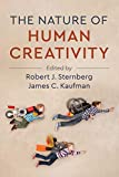 The Nature of Human Creativity: 2018 9781316649022 Front Cover