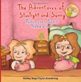 Adventures of Starlight and Sunny Book Four in the Adventures of Starlight and Sunny Series, ?Princesses Don't Need a Job !? How to Be an Indepen 2013 9781927863022 Front Cover