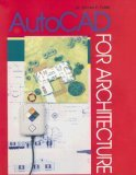 AutoCAD for Architecture : For AutoCAD Release 10, 11, And 12 1999 9780026771023 Front Cover