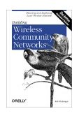 Building Wireless Community Networks Planning and Deploying Local Wireless Networks 2nd 2003 9780596005023 Front Cover