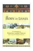 Born in Lhasa 2001 9781559391023 Front Cover