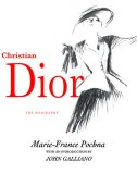 Christian Dior: the Biography 2008 9781585677023 Front Cover