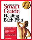 Smart Guide to Healing Back Pain 1999 9781620457023 Front Cover