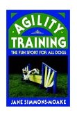 Agility Training The Fun Sport for All Dogs 1992 9780876054024 Front Cover