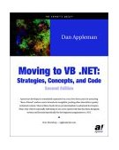 Moving to Vb . Net Strategies, Concepts, and Code 2nd 2003 9781590591024 Front Cover