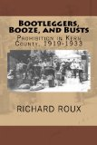 Bootleggers, Booze, and Busts Prohibition in Kern County, 1919-1933 2013 9780615942025 Front Cover