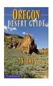 Oregon Desert Guide 70 Hikes 2000 9780898866025 Front Cover