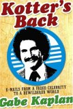 Kotter's Back E-Mails from a Faded Celebrity to a Bewildered World 2007 9781416935025 Front Cover