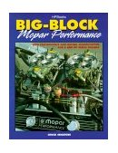 Big-Block Mopar Performance High Performance and Racing Modifications for B and RB Series Engines