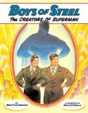 Boys of Steel The Creators of Superman 1st 2008 9780375838026 Front Cover