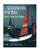 Catamaran Racing from Start to Finish 1989 9780393306026 Front Cover