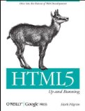 HTML5 - Up and Running Dive into the Future of Web Development 2010 9780596806026 Front Cover