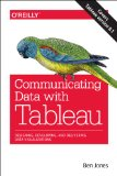 Communicating Data with Tableau Designing, Developing, and Delivering Data Visualizations 1st 2014 9781449372026 Front Cover
