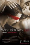 When Alex Was Bad A Novel of Erotic Suspense 2009 9780451227027 Front Cover