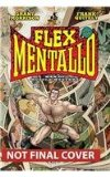 Flex Mentallo Man of Muscle Mystery 2014 9781401247027 Front Cover