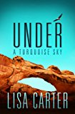 Under a Turquoise Sky 2014 9781426758027 Front Cover