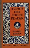 McGuffey's First Eclectic Reader 1st 2010 9781429041027 Front Cover