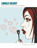 Lonely Heart The Art of Tara McPherson 2006 9781595821027 Front Cover