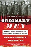 Ordinary Men - Revised Edition Reserve Police Battalion 101 and the Final Solution in Poland 2017 9780062303028 Front Cover