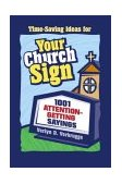 Your Church Sign 1001 Attention-Getting Sayings 1999 9780310228028 Front Cover