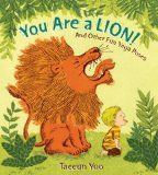You Are a Lion! And Other Fun Yoga Poses 2012 9780399256028 Front Cover