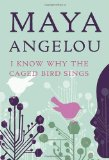 I Know Why the Caged Bird Sings 1st 2009 9780812980028 Front Cover