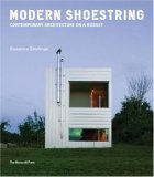 Modern Shoestring Contemporary Architecture on a Budget 2008 9781580932028 Front Cover