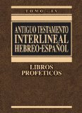Antiguo Testamento Interlineal Hebreo-Espa�ol Libros Prof�ticos 2002 9788482673028 Front Cover