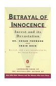 Betrayal of Innocence Incest and Its Devastation; Revised Edition 1988 9780140110029 Front Cover