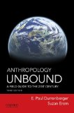 Anthropology Unbound A Field Guide to the 21st Century 3rd 2015 9780190269029 Front Cover