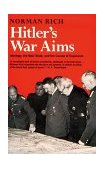 Hitler's War Aims Ideology, the Nazi State, and the Course of Expansion 1992 9780393008029 Front Cover