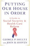 Putting Our House in Order A Guide to Social Security and Health Care Reform 2008 9780393066029 Front Cover