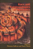 Race and Epistemologies of Ignorance 2007 9780791471029 Front Cover