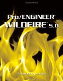 Pro/Engineer Wildfire 5. 0 1st 2010 9781439062029 Front Cover